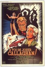 À Toi De Jouer... Callaghan!!! (1955) afişi