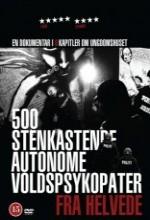 500 Stenkastende Autonome Voldspsykopater Fra Helvede