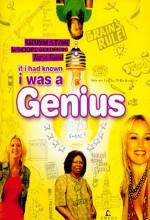 If I Had Known I Was A Genius (2007) afişi