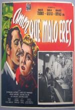 Amor, Qué Malo Eres! (1953) afişi