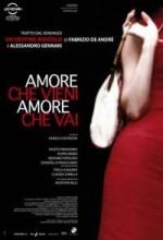 Amore Che Vieni, Amore Che Vai (2008) afişi