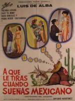 ¿a Que Le Tiras Cuando Sueñas... Mexicano?