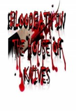Bloodbath In The House Of Knives (2010) afişi