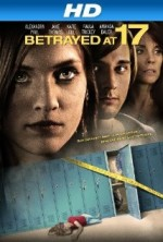 Betrayed at 17 (2011) afişi