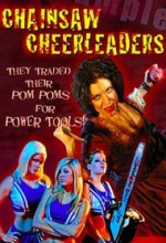 Chainsaw Cheerleaders (2008) afişi