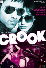 Crook: It's Good to Be Bad (2010) afişi