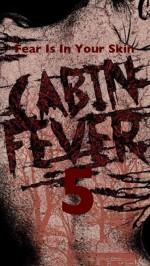 Cabin Fever 5  (2017) afişi