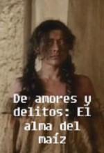 De Amores Y Delitos: El Alma Del Maíz (1995) afişi