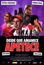 Desde Que Amanece Apetece (2005) afişi