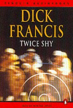 Dick Francis: Twice Shy