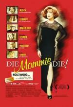 Die, Mommie, Die! (2003) afişi