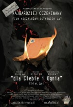 Dla ciebie i ognia (2008) afişi