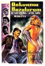 Dokunma Bozulurum (1965) afişi
