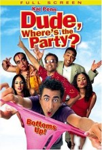 Dude Wheres The Party (2003) afişi