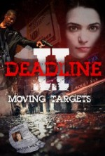 Deadline II: Moving Targets (2015) afişi
