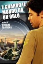 E Guardo Il Mondo Da Un Oblò (2007) afişi