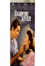 Escape Me Never (1947) afişi