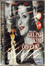 Gelini Kim Öpecek? (1998) afişi