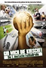 Gib Mich Die Kirsche - Die 1. Deutsche Fussballrolle