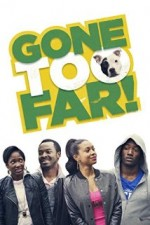 Gone Too Far (2013) afişi