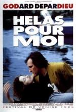 Hélas Pour Moi (1993) afişi