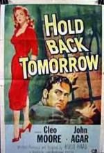 Hold Back Tomorrow (1955) afişi