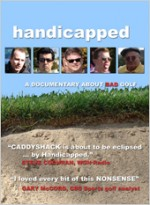 Handicapped: A Documentary About Bad Golf (2009) afişi