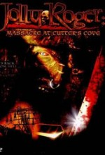 Jolly Roger: Massacre At Cutter's Cove (2005) afişi