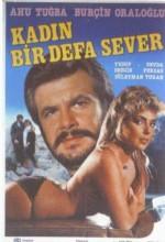 Kadın Bir Defa Sever (1984) afişi