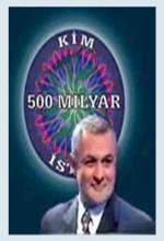Kim 500 Milyar Ister