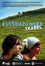 Kutsidazu Bidea, ıxabel (2006) afişi