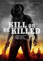 Kill or Be Killed (2015) afişi