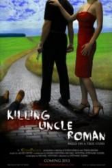 Killing Uncle Roman (2013) afişi