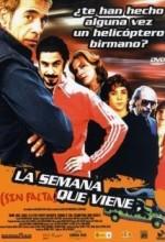 La Semana Que Viene (sin Falta) (2005) afişi