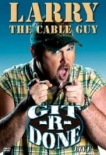 Larry The Cable Guy: Git-r-done (2004) afişi