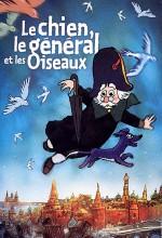 Le Chien, Le Général Et Les Oiseaux / The Dog, The General, And The Birds