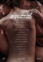 La Vida Inmoral De La Pareja Ideal (2016) afişi