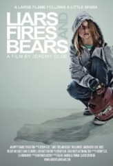 Liars, Fires, and Bears (2012) afişi