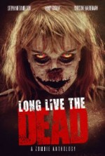 Long Live the Dead (2013) afişi