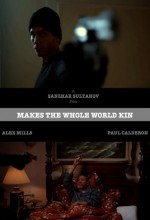 Makes The Whole World Kin (2009) afişi