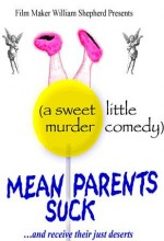 Mean Parents Suck (2010) afişi