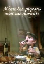 Même Les Pigeons Vont Au Paradis (2008) afişi