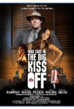 Mike Case in: The Big Kiss Off (2013) afişi