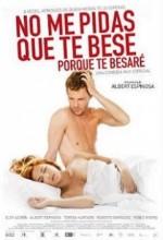 No Me Pidas Que Te Bese, Porque Te Besaré (2008) afişi