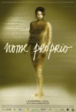 Nome Próprio (2007) afişi