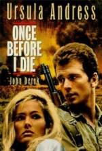 Once Before I Die
