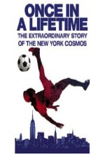 Once in a Lifetime: The Extraordinary Story of the New York Cosmos (2006) afişi