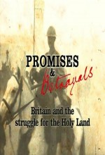 Promises & Betrayals: Britain And The Struggle For The Holy Land(tv) (2002) afişi