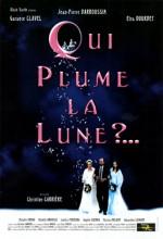 Qui Plume La Lune? (1999) afişi