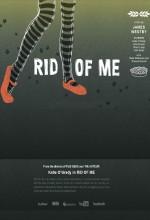Rid Of Me (2010) afişi